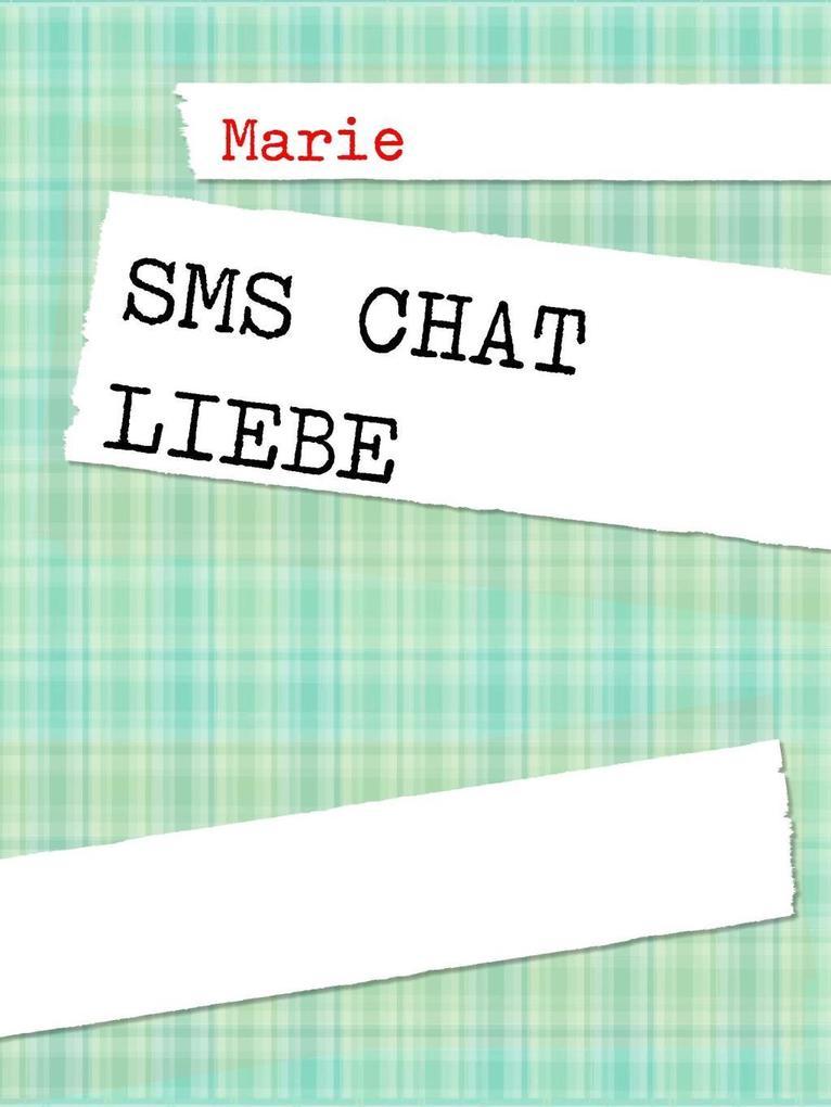 SMS Chat Liebe als eBook von Marie Kreßkiewitz