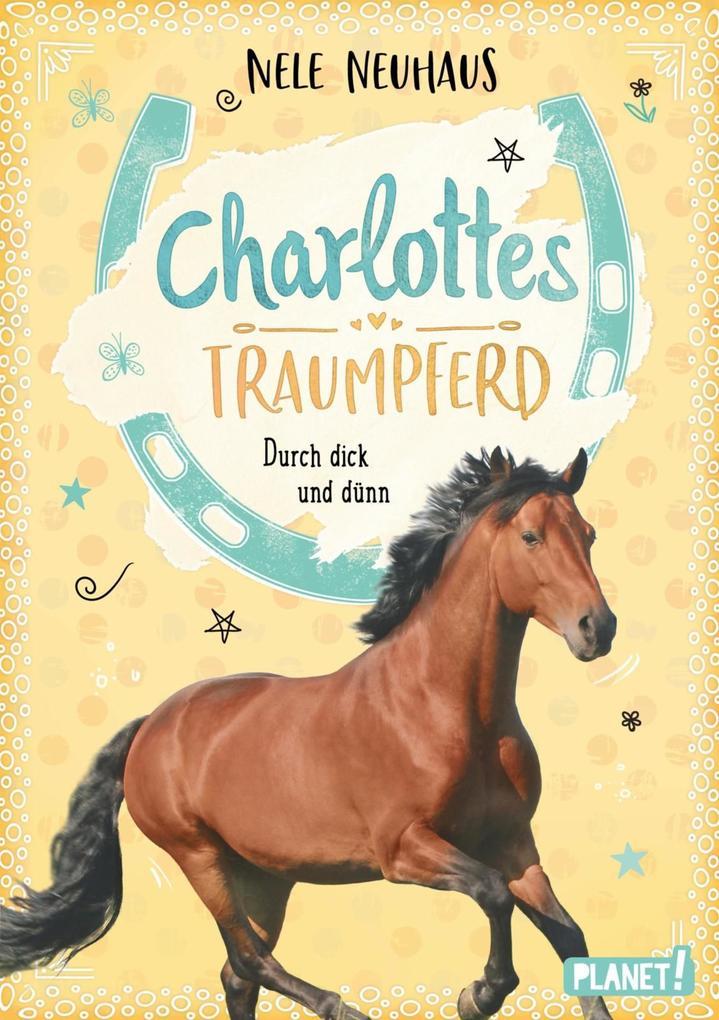 Charlottes Traumpferd 6: Durch dick und dünn als eBook