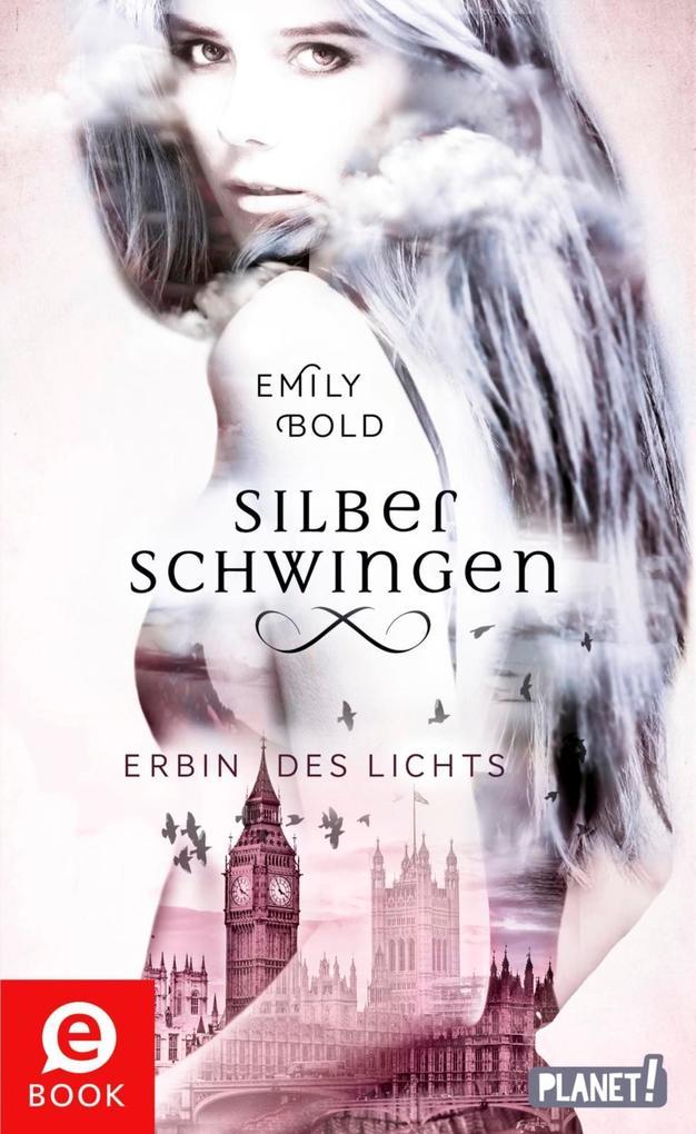 Silberschwingen 1: Erbin des Lichts als eBook