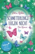 Schmetterlinge lügen nicht - Der Roman