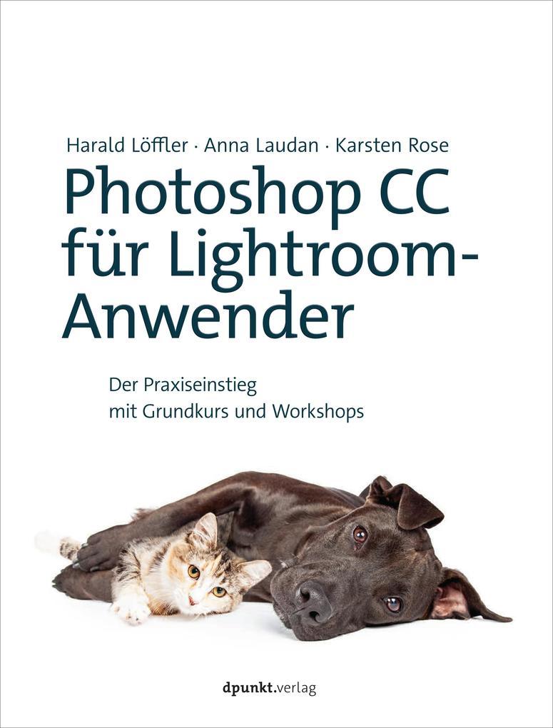 Photoshop CC für Lightroom-Anwender als eBook von Harald Löffle bei eBook.de - Bücher