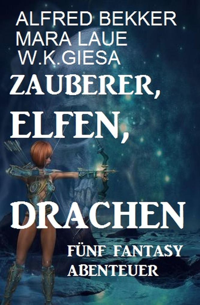 Fünf Fantasy Abenteuer - Zauberer, Elfen, Drachen als eBook