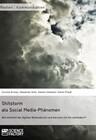 Shitstorm als Social Media-Phänomen. Wie entsteht der digitale Wutausbruch und wie kann ich ihn verhindern?
