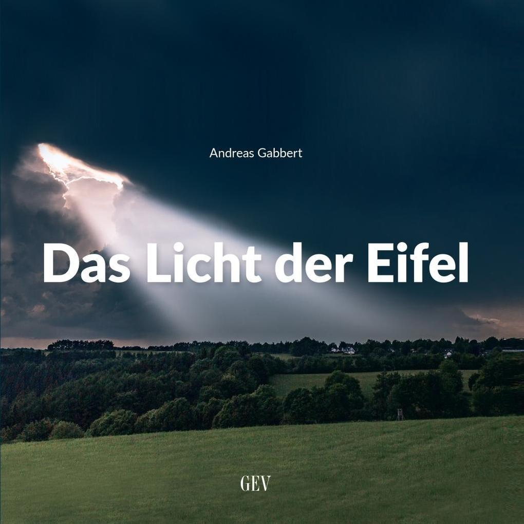 Das Licht der Eifel als Buch von Andreas Gabbert