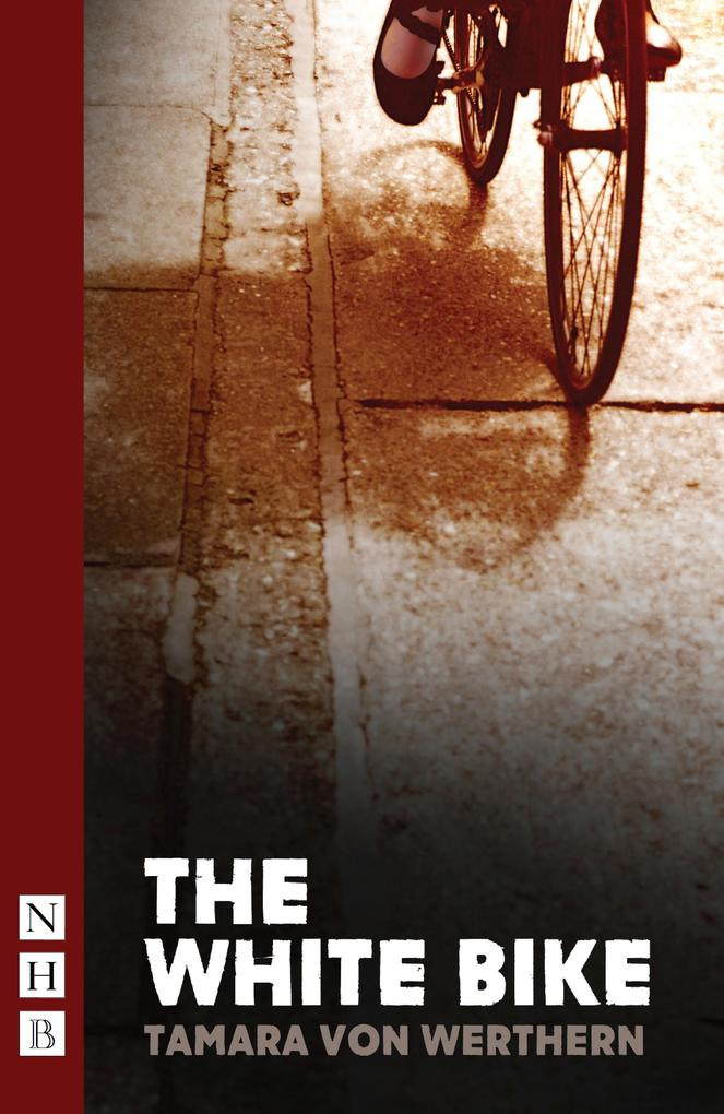The White Bike (NHB Modern Plays) als eBook von Tamara Von Werthe bei eBook.de - Bücher