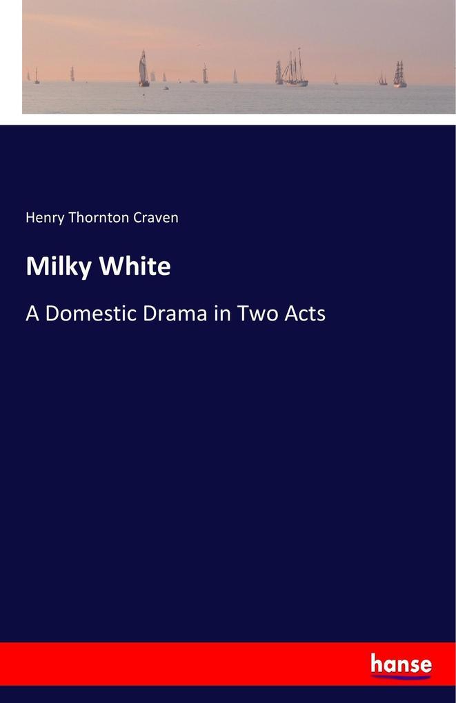 Milky White als Buch von Henry Thornton Craven - Hansebooks