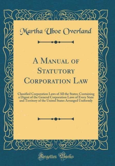 A Manual of Statutory Corporation Law als Buch von Martha Uboe Overland