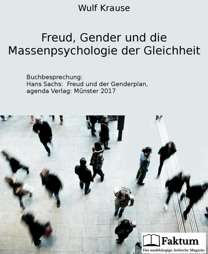Freud, Gender und die Massenpsychologie der Gleichheit als eBook