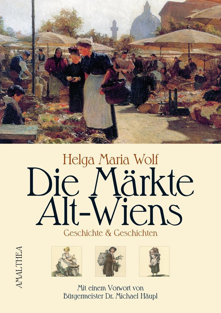 Die Märkte Alt-Wiens als eBook