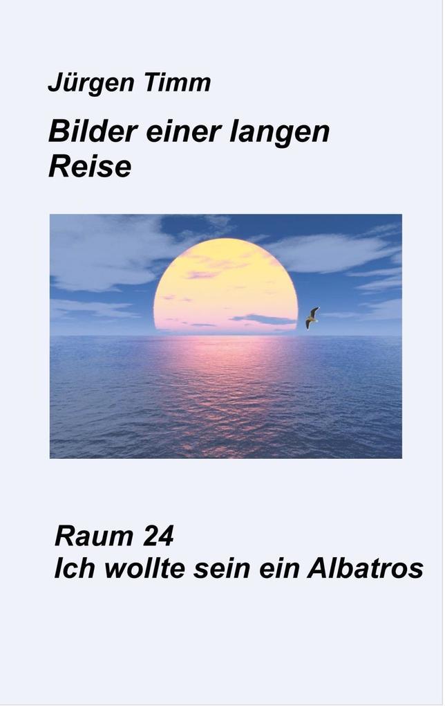 Raum 24 Ich wollte sein ein Albatros als eBook