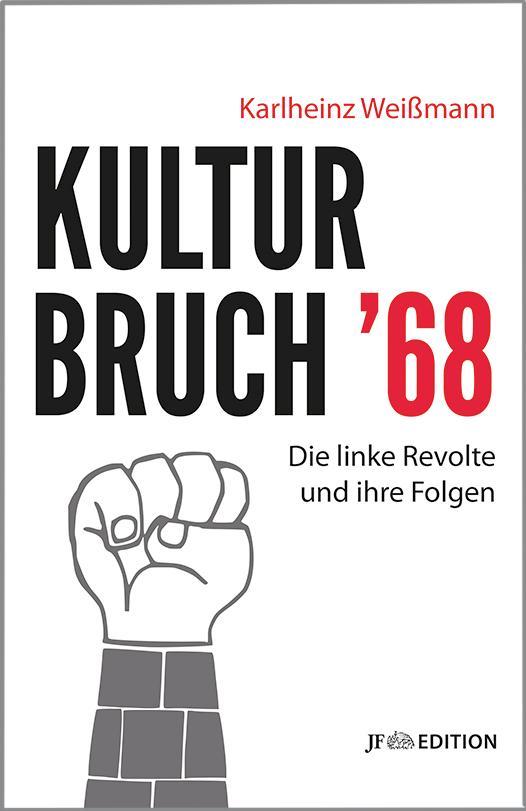 Kulturbruch '68 als Buch von Karlheinz Weißmann