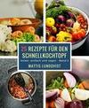 25 Rezepte für den Schnellkochtopf - Teil 2