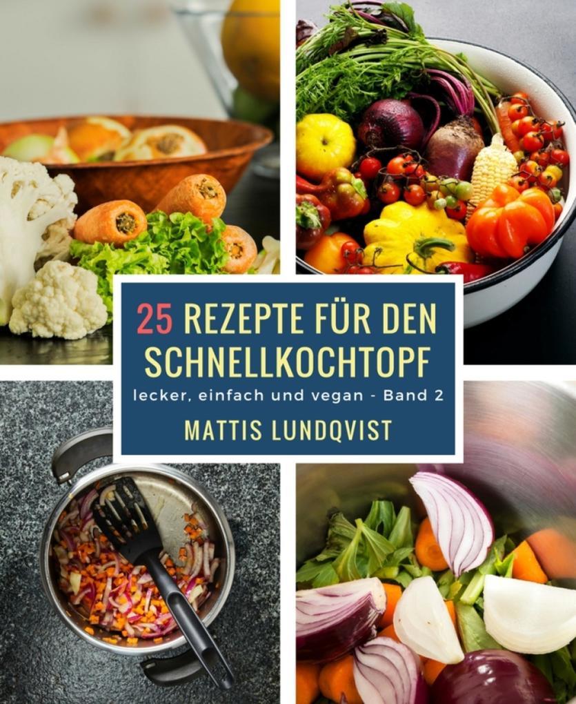 25 Rezepte für den Schnellkochtopf - Teil 2 als eBook