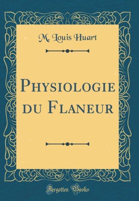 Physiologie du Flaneur (Classic Reprint)