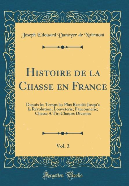 Histoire de la Chasse en France, Vol. 3