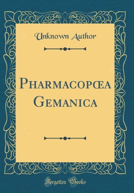 Pharmacopoea Gemanica (Classic Reprint)