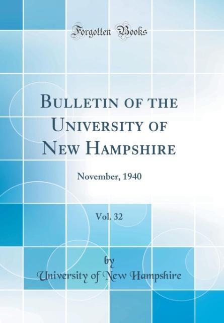 Bulletin of the University of New Hampshire, Vol. 32