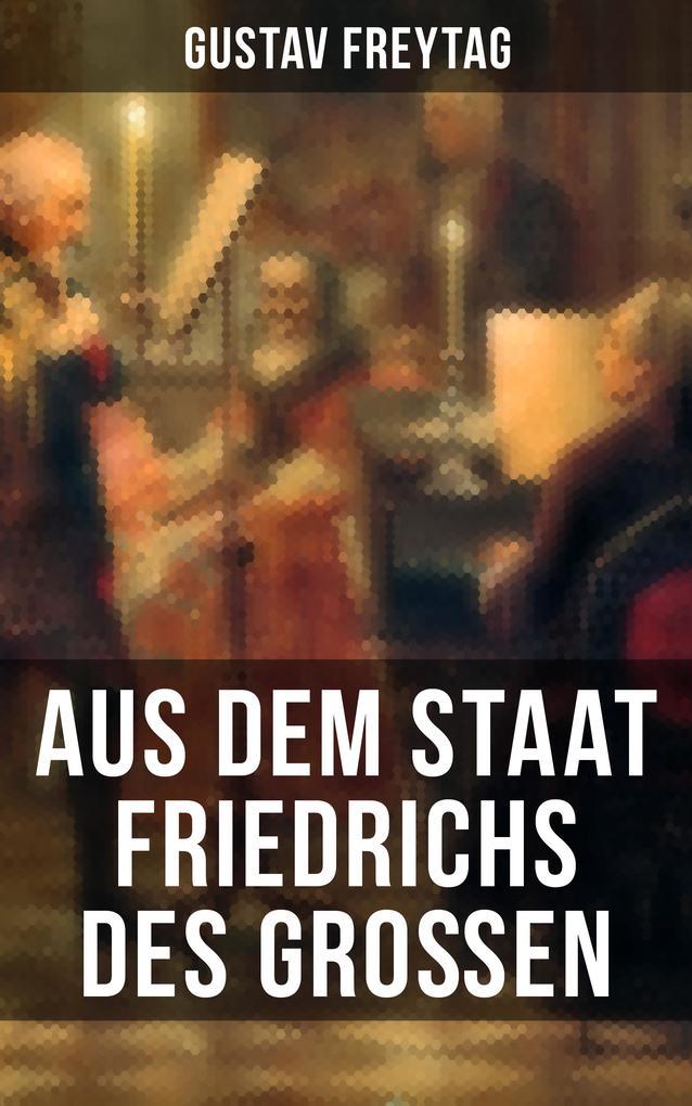 Aus dem Staat Friedrichs des Großen als eBook