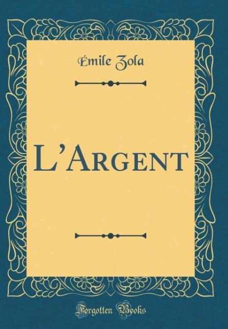 L'Argent (Classic Reprint)