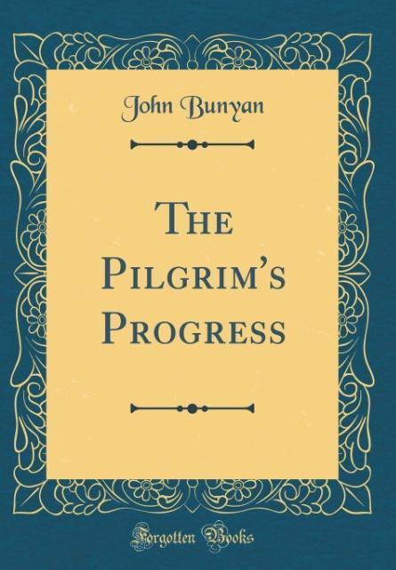 The Pilgrim's Progress (Classic Reprint)