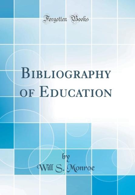 Bibliography of Education (Classic Reprint)