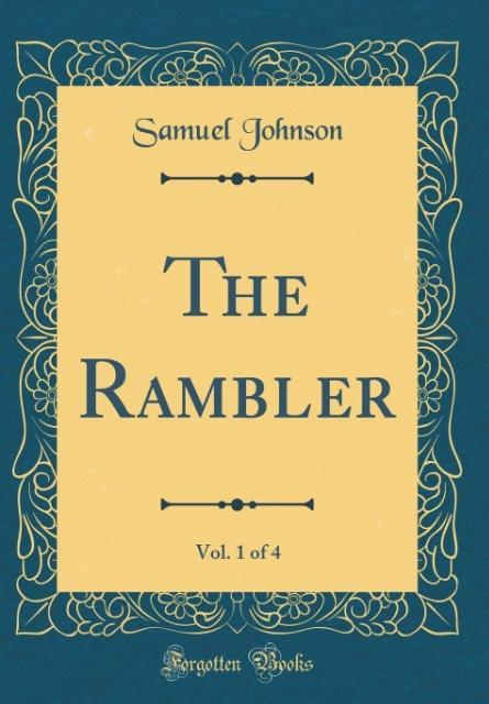 The Rambler, Vol. 1 of 4 (Classic Reprint)