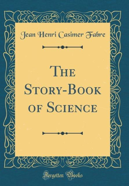 The Story-Book of Science (Classic Reprint)