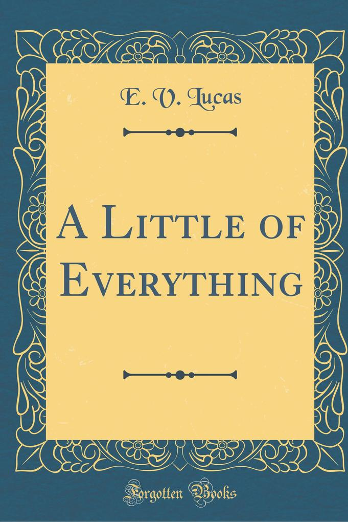 A Little of Everything (Classic Reprint)