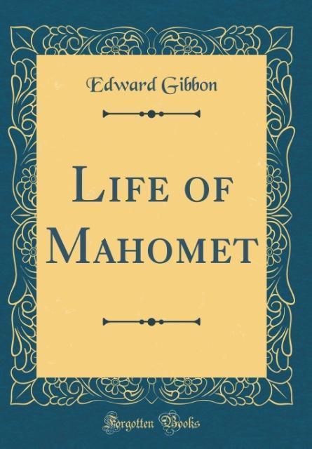 Life of Mahomet (Classic Reprint)