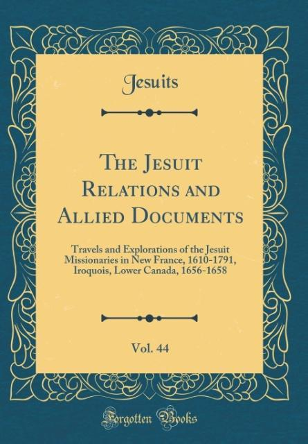 The Jesuit Relations and Allied Documents, Vol. 44