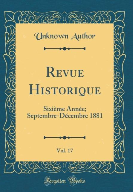 Revue Historique, Vol. 17
