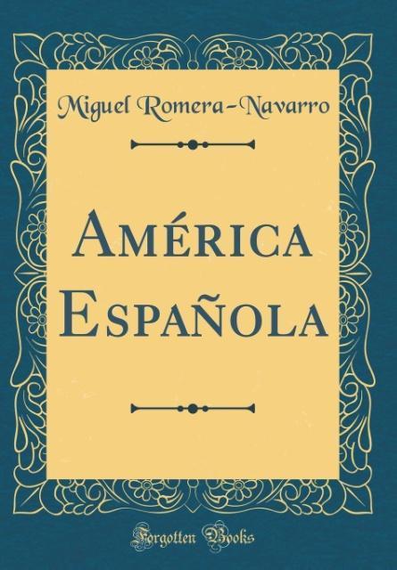 América Española (Classic Reprint)
