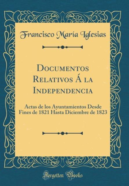 Documentos Relativos Á la Independencia