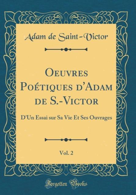 Oeuvres Poétiques d'Adam de S.-Victor, Vol. 2