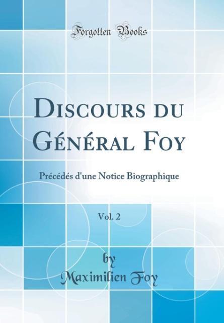 Discours du Général Foy, Vol. 2