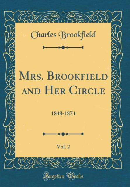 Mrs. Brookfield and Her Circle, Vol. 2
