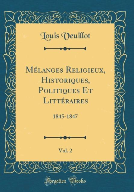 Mélanges Religieux, Historiques, Politiques Et Littéraires, Vol. 2