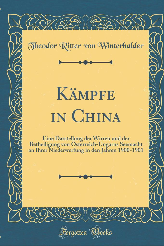 Kämpfe in China als Buch von Theodor Ritter Von Winterhalder