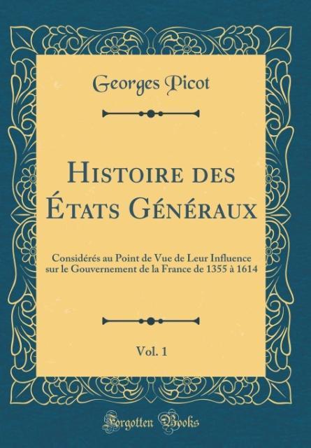 Histoire des États Généraux, Vol. 1