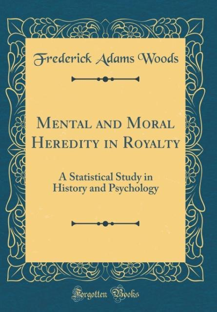 Mental and Moral Heredity in Royalty