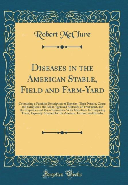 Diseases in the American Stable, Field and Farm-Yard