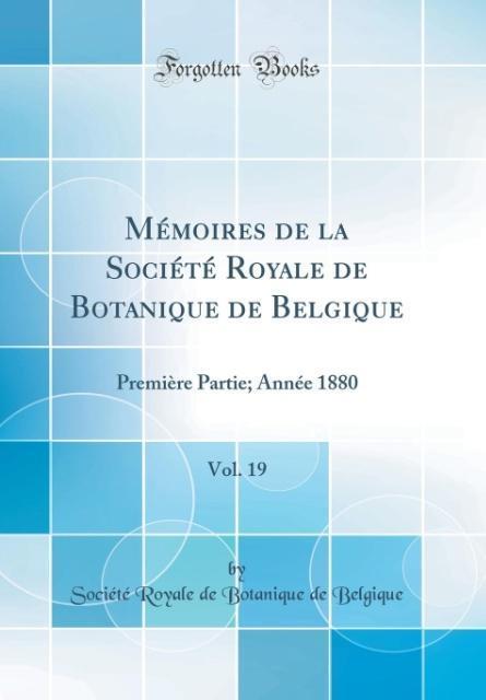 Mémoires de la Société Royale de Botanique de Belgique, Vol. 19
