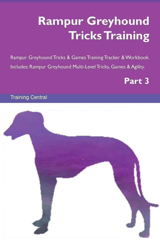 Rampur Greyhound Tricks Training Rampur Greyhound Tricks & Games Training Tracker & Workbook. Includes als Taschenbuch von Training Central - Global Training