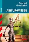 Abitur-Wissen Ethik - Recht und Gerechtigkeit