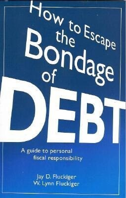 How to Escape the Bondage of Debt: A Guide to Personal Fiscal Responsibility als Taschenbuch