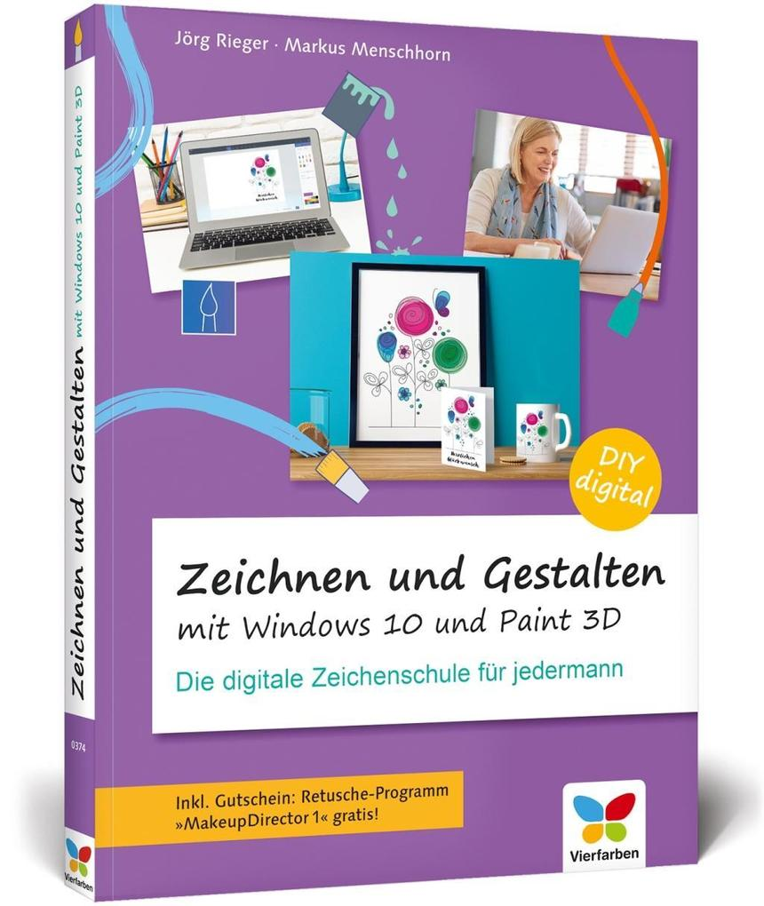 Zeichnen Und Gestalten Mit Windows 10 Und Paint 3d Buch