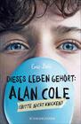 Dieses Leben gehört: Alan Cole - bitte nicht knicken