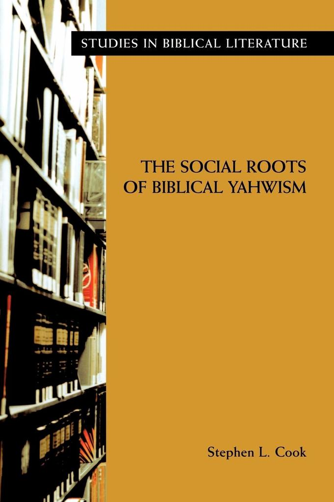 The Social Roots of Biblical Yahwism als Taschenbuch