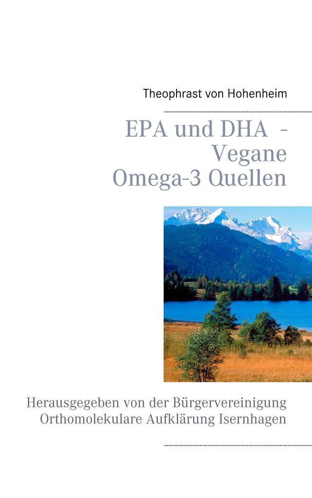 EPA und DHA - Vegane Omega-3 Quellen als Buch von Theophrast von Hohenheim
