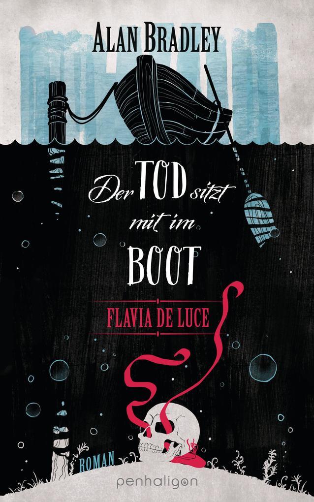 Flavia de Luce 9 - Der Tod sitzt mit im Boot als eBook epub